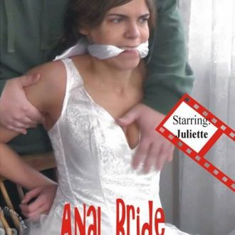 Anal Bride  (Juliette Captured And In Distress)  2016